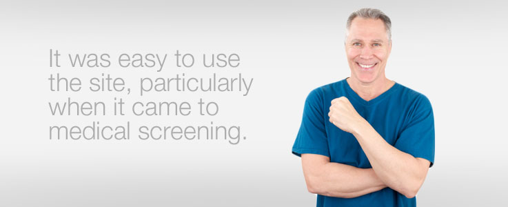 It was easy to use the site, particularly when it came to medical screening.