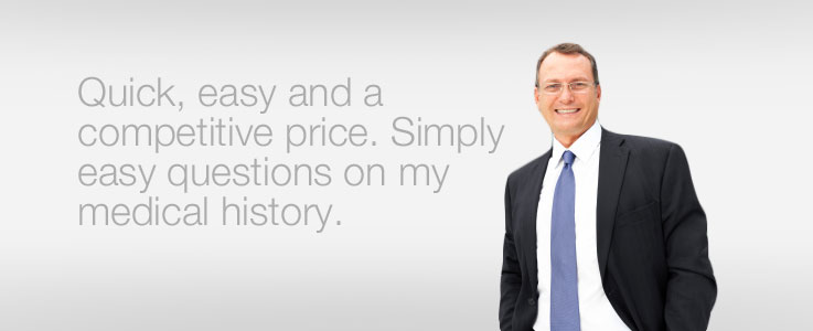 Quick, easy and a very competitive price. Simply easy questions on my medical history.
