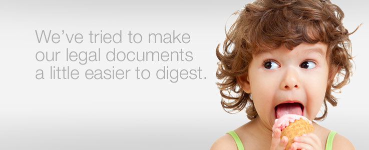 We've tried to make our legal documents a little easier to digest