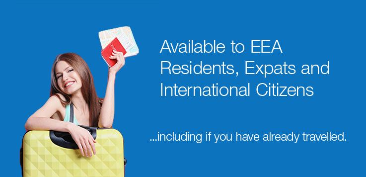 Available to EEA residents, expats and international citizens... including if you have already travelled